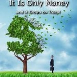 Book Review: 'It is Only Money & It Grows on Trees' By Cara MacMillan