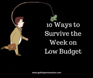 10 Ways to Survive the Week on Low Budget